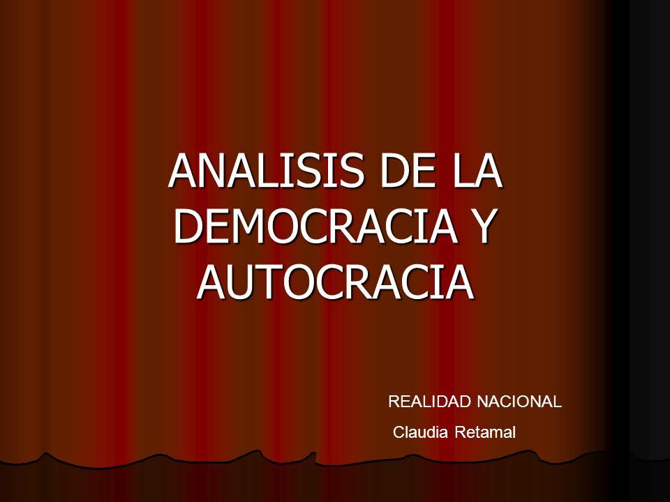 ANALISIS DE LA DEMOCRACIA Y AUTOCRACIA