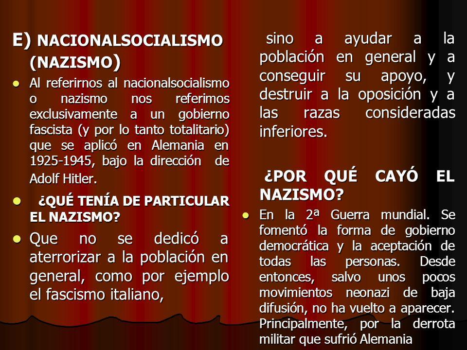 E) NACIONALSOCIALISMO (NAZISMO)