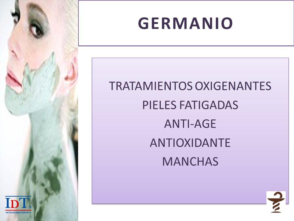 GERMANIO TRATAMIENTOS OXIGENANTES PIELES FATIGADAS ANTI-AGE ANTIOXIDANTE MANCHAS