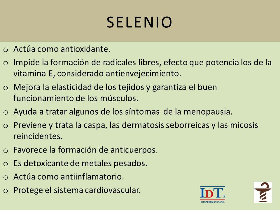 SELENIO Actúa como antioxidante.