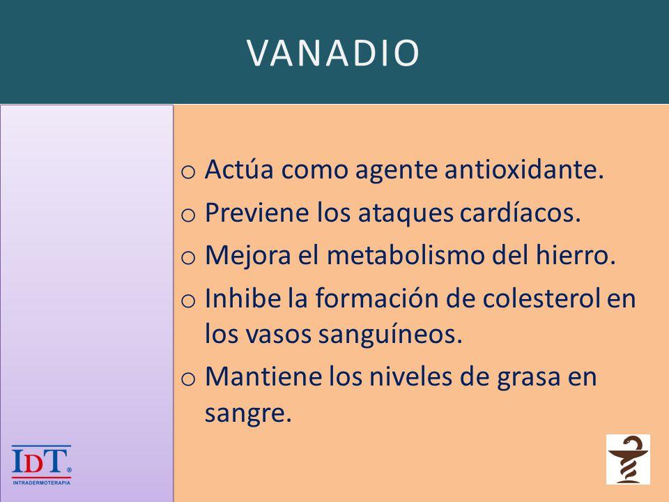 VANADIO Actúa como agente antioxidante.