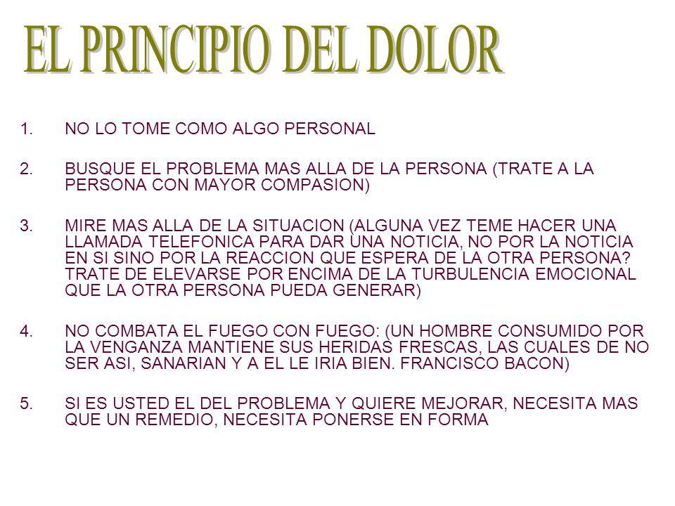 EL PRINCIPIO DEL DOLOR NO LO TOME COMO ALGO PERSONAL