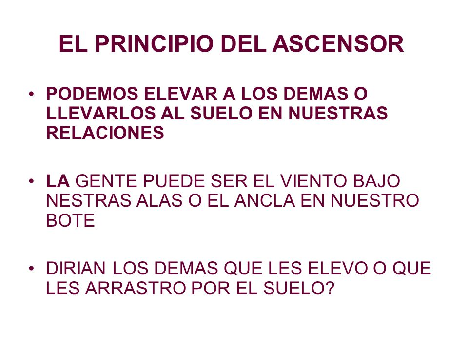 EL PRINCIPIO DEL ASCENSOR