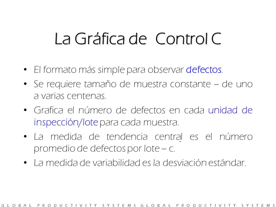 La Gráfica de Control C El formato más simple para observar defectos.