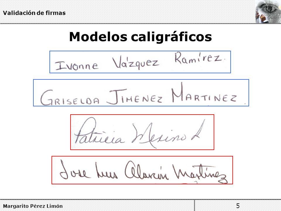 Validación de firmas Modelos caligráficos Margarito Pérez Limón 5