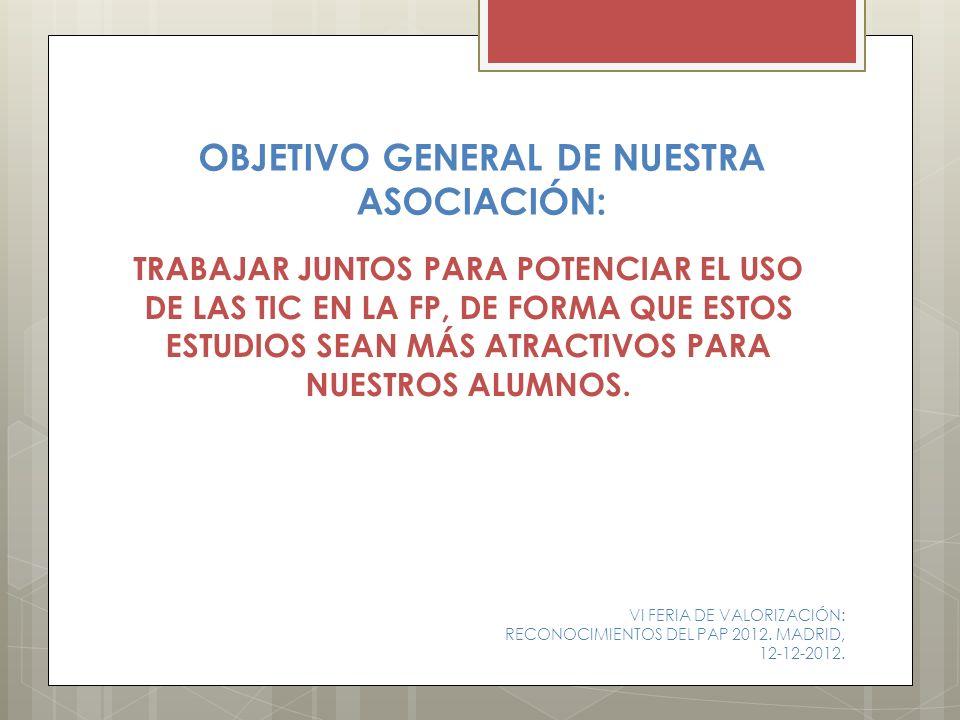 OBJETIVO GENERAL DE NUESTRA ASOCIACIÓN: