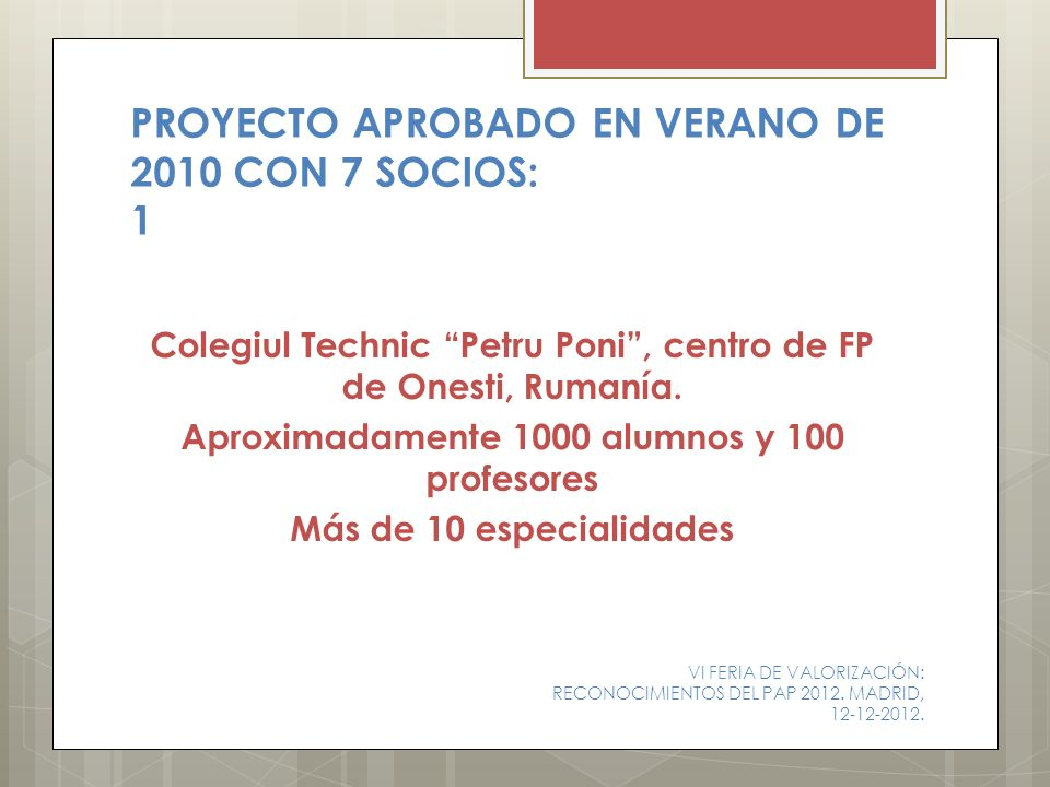 PROYECTO APROBADO EN VERANO DE 2010 CON 7 SOCIOS: 1