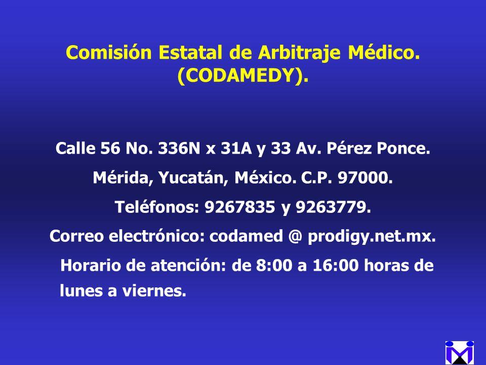 Comisión Estatal de Arbitraje Médico. (CODAMEDY).