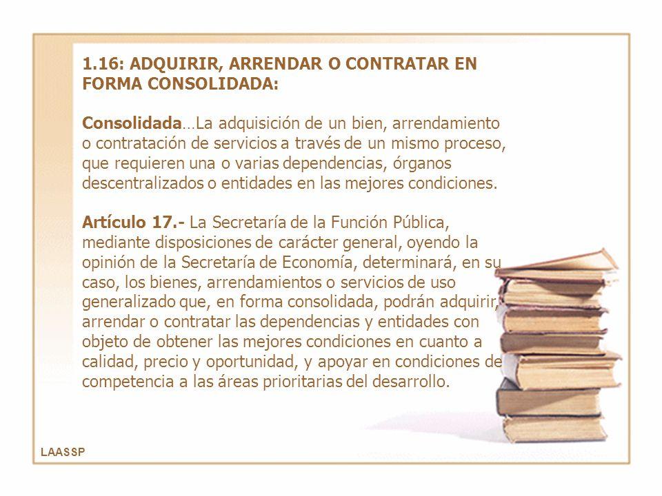 1.16: ADQUIRIR, ARRENDAR O CONTRATAR EN FORMA CONSOLIDADA: