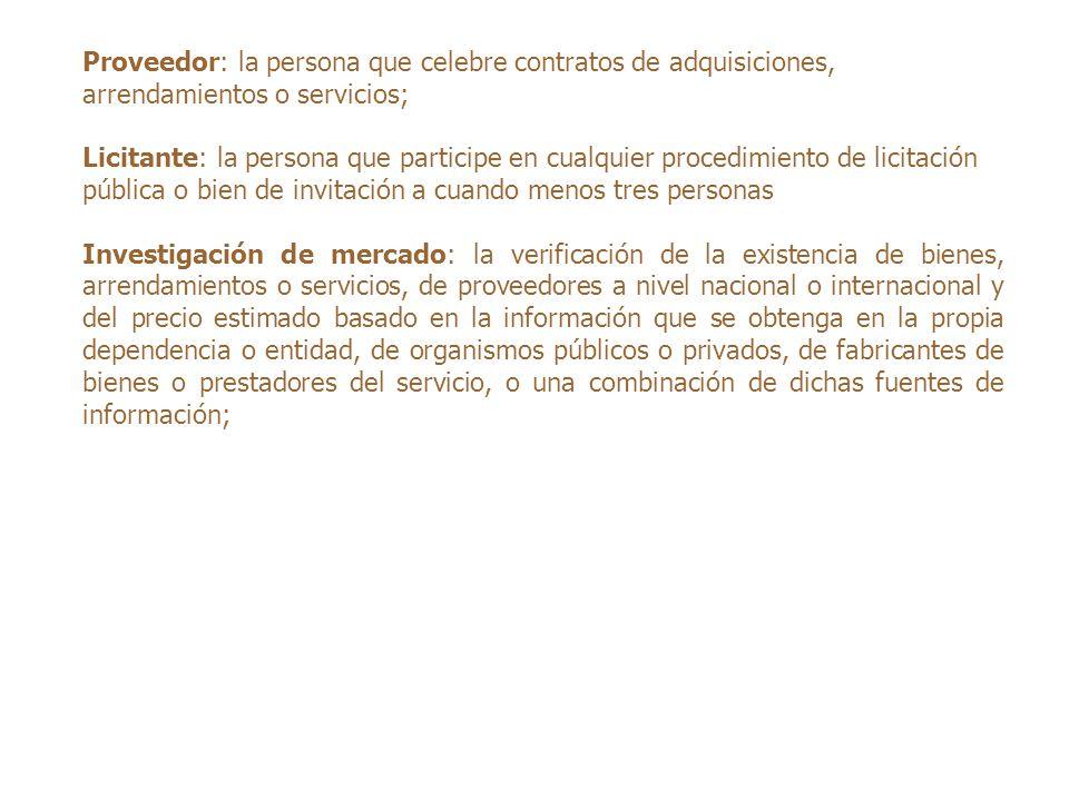 Proveedor: la persona que celebre contratos de adquisiciones, arrendamientos o servicios;