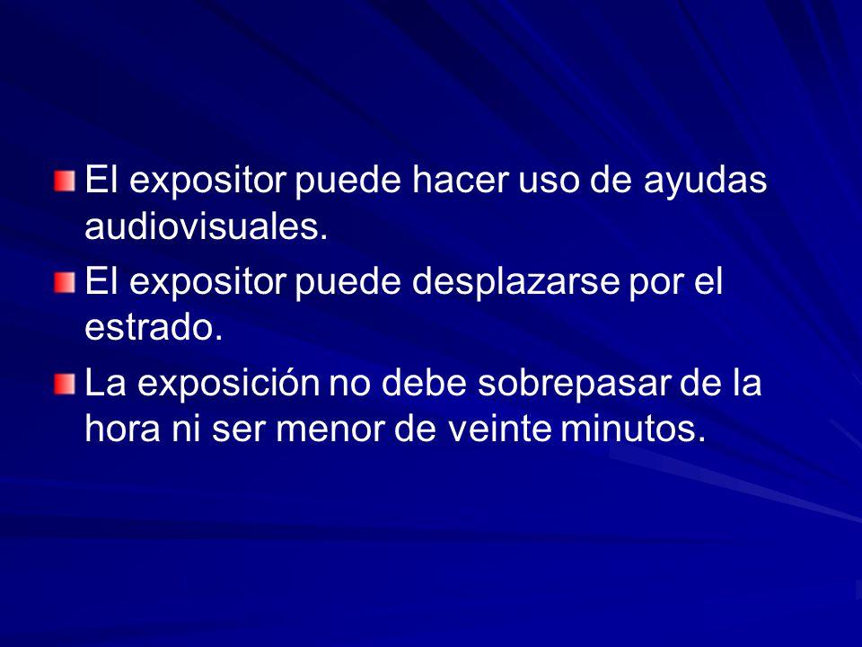 El expositor puede hacer uso de ayudas audiovisuales.