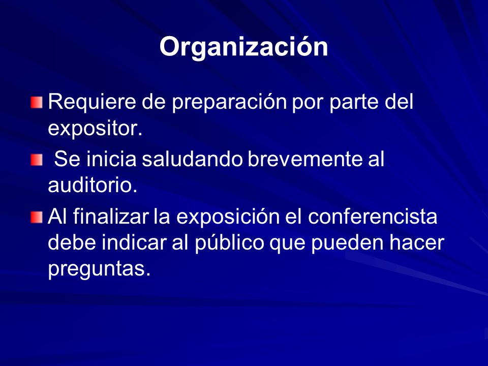 Organización Requiere de preparación por parte del expositor.