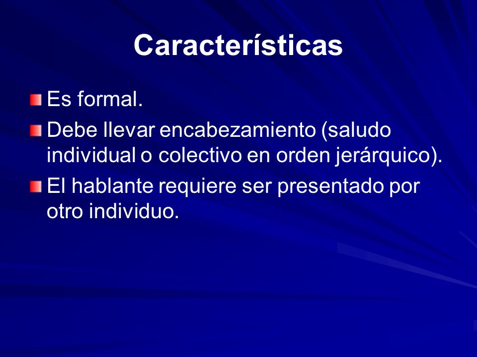 Características Es formal.