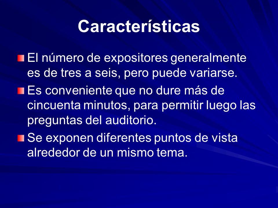 Características El número de expositores generalmente es de tres a seis, pero puede variarse.