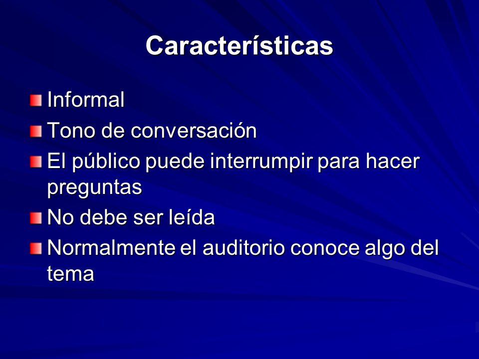 Características Informal Tono de conversación