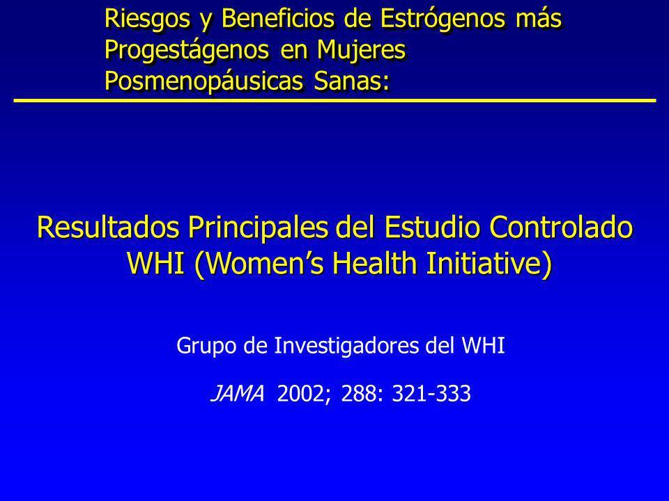 Grupo de Investigadores del WHI JAMA 2002; 288: 321-333