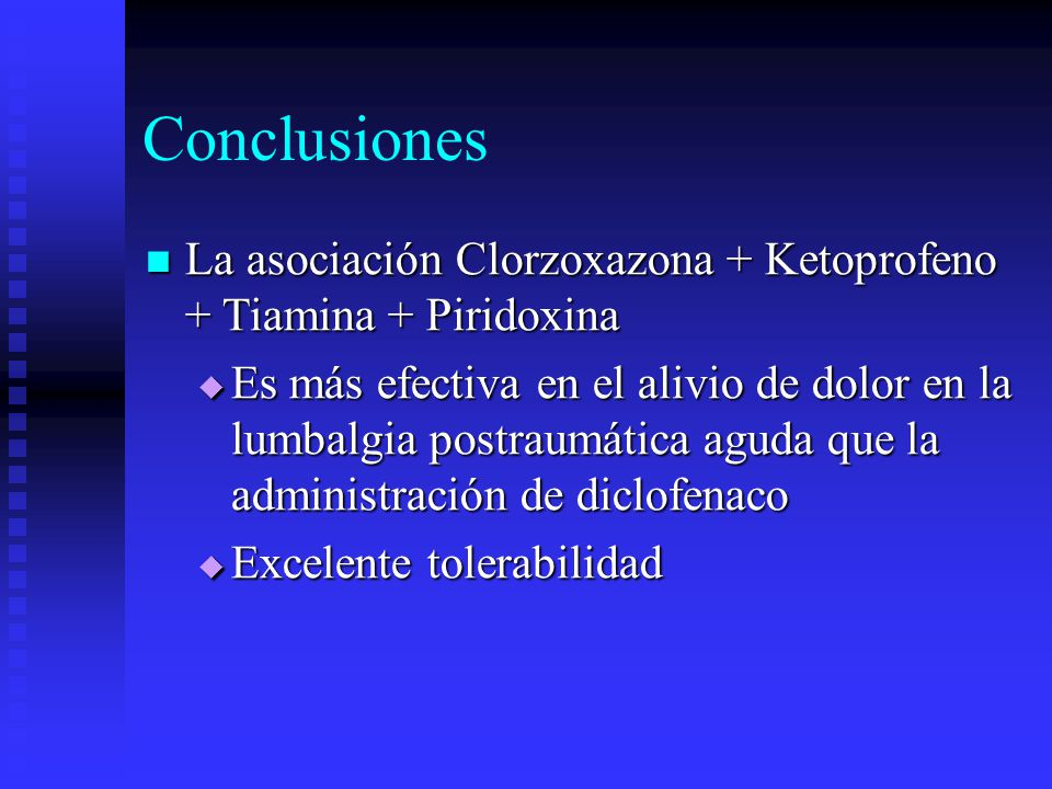 Conclusiones La asociación Clorzoxazona + Ketoprofeno + Tiamina + Piridoxina.