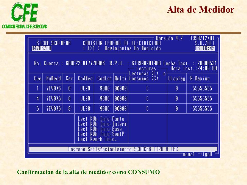 Alta de Medidor Confirmación de la alta de medidor como CONSUMO