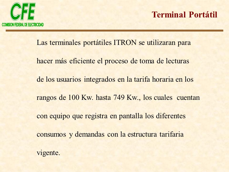 Terminal Portátil Las terminales portátiles ITRON se utilizaran para
