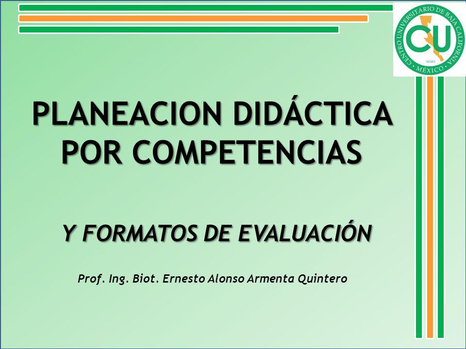 PLANEACION DIDÁCTICA POR COMPETENCIAS Y FORMATOS DE EVALUACIÓN