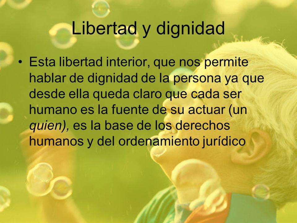 Libertad y dignidad