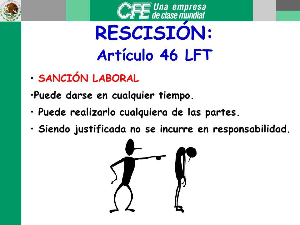 RESCISIÓN: Artículo 46 LFT SANCIÓN LABORAL