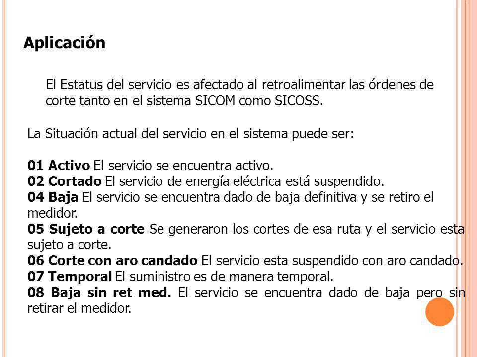 Aplicación El Estatus del servicio es afectado al retroalimentar las órdenes de corte tanto en el sistema SICOM como SICOSS.
