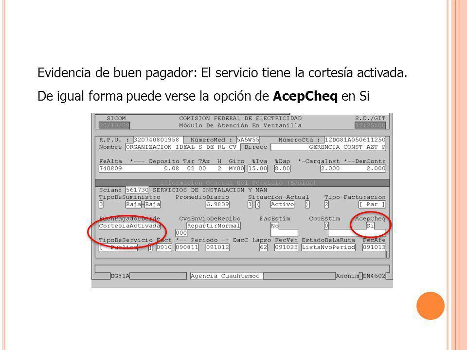 Evidencia de buen pagador: El servicio tiene la cortesía activada.