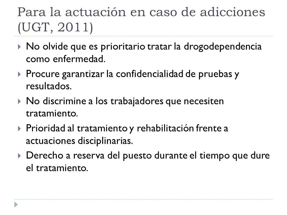 Para la actuación en caso de adicciones (UGT, 2011)