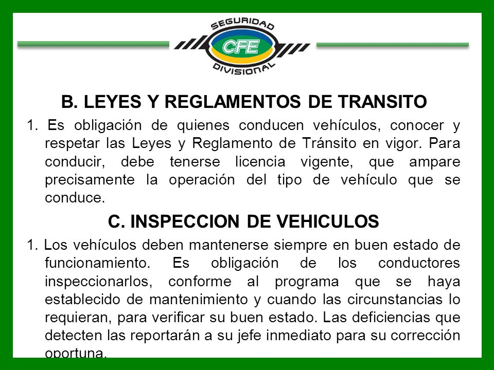 B. LEYES Y REGLAMENTOS DE TRANSITO C. INSPECCION DE VEHICULOS