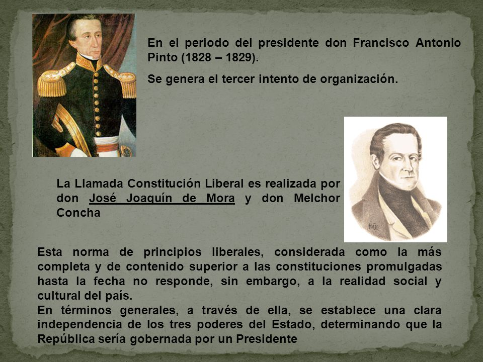 En el periodo del presidente don Francisco Antonio Pinto (1828 – 1829).