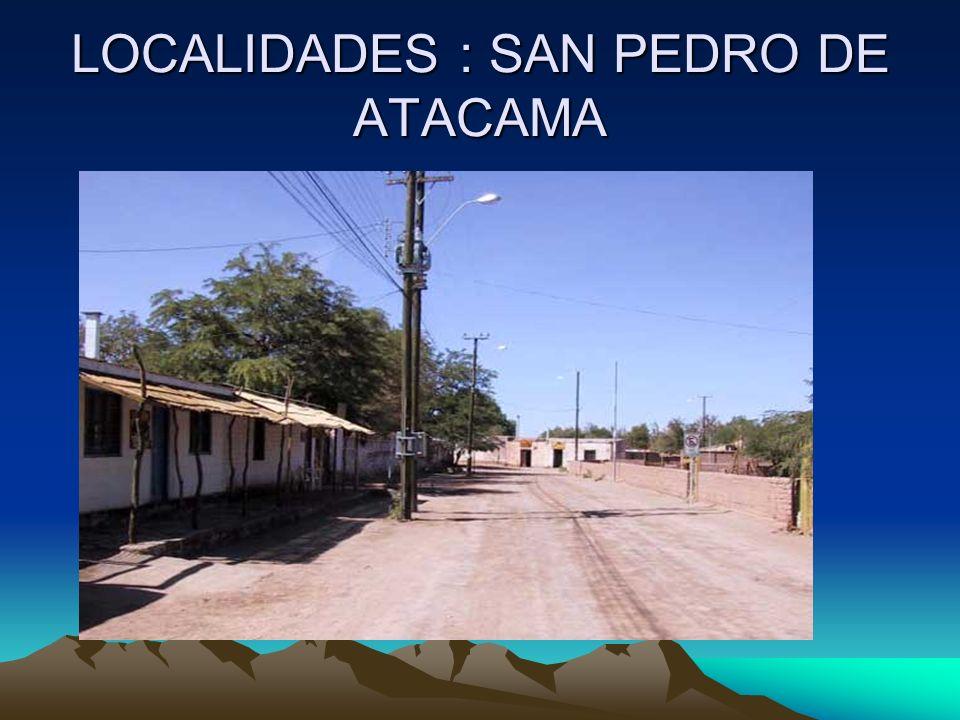 LOCALIDADES : SAN PEDRO DE ATACAMA