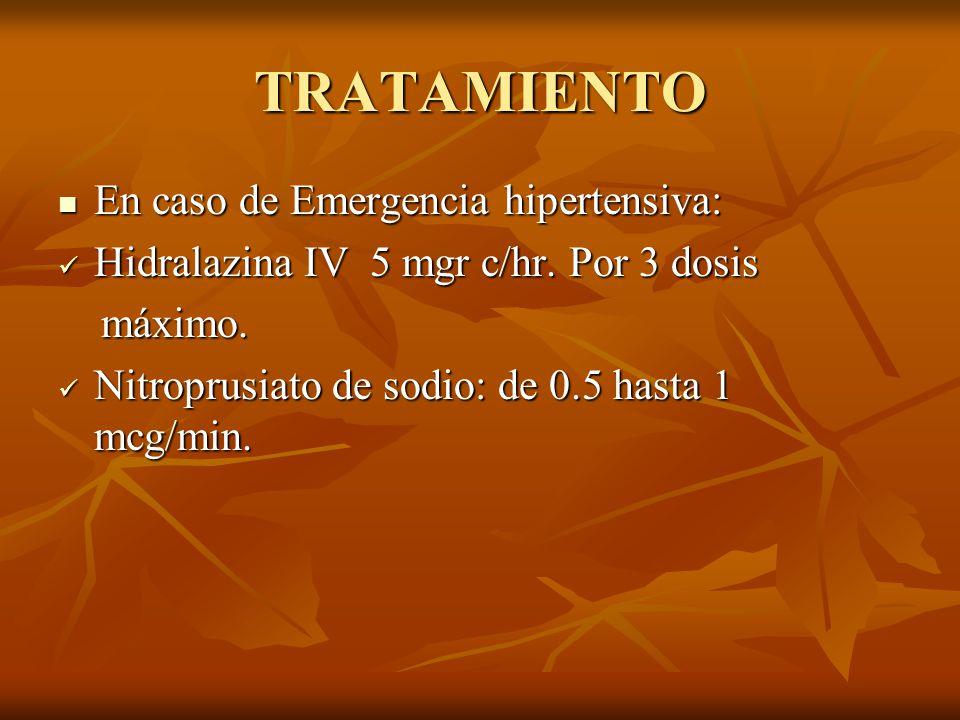TRATAMIENTO En caso de Emergencia hipertensiva: