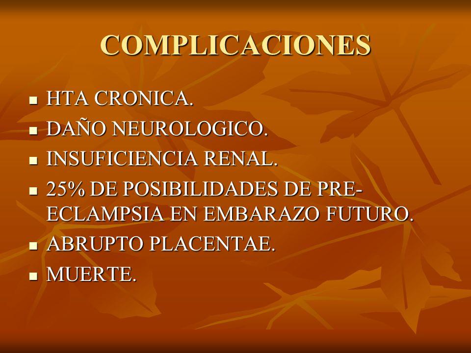 COMPLICACIONES HTA CRONICA. DAÑO NEUROLOGICO. INSUFICIENCIA RENAL.
