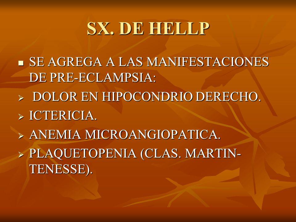 SX. DE HELLP SE AGREGA A LAS MANIFESTACIONES DE PRE-ECLAMPSIA: