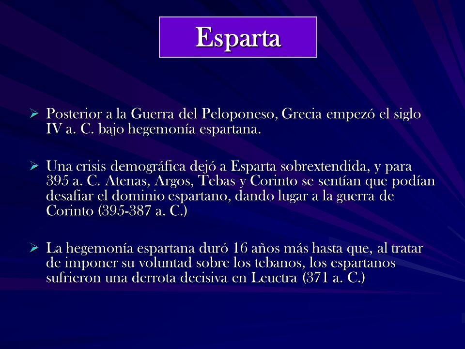 Esparta Posterior a la Guerra del Peloponeso, Grecia empezó el siglo IV a. C. bajo hegemonía espartana.
