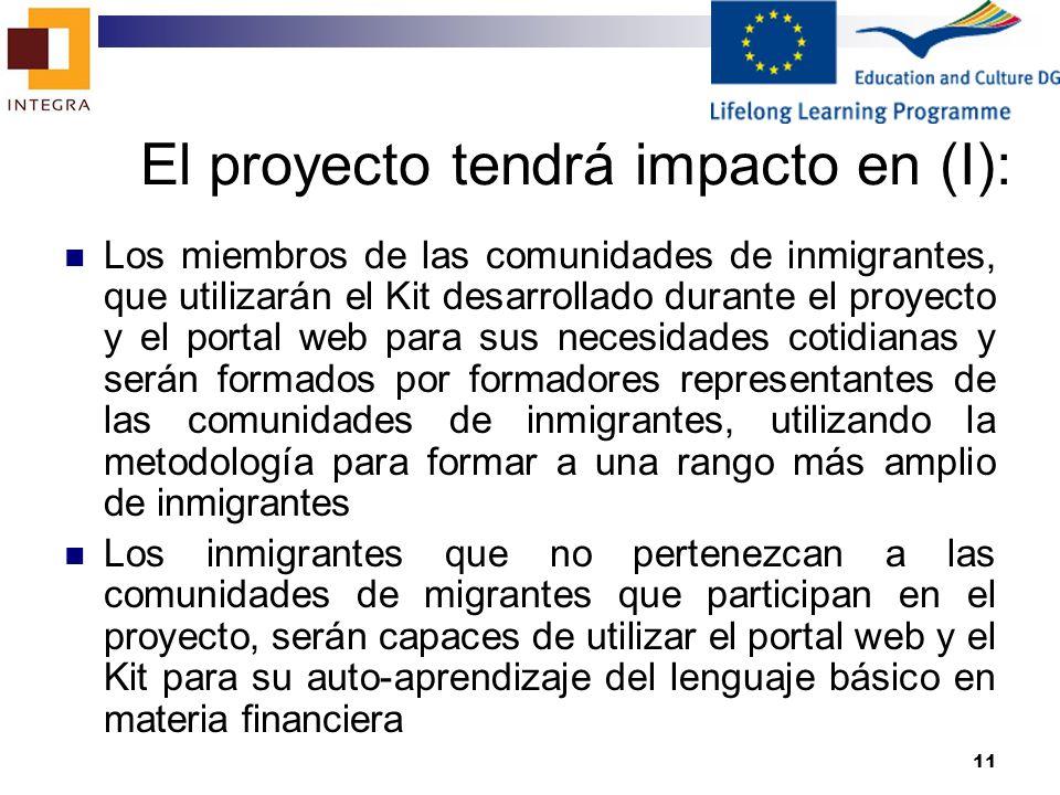 El proyecto tendrá impacto en (I):