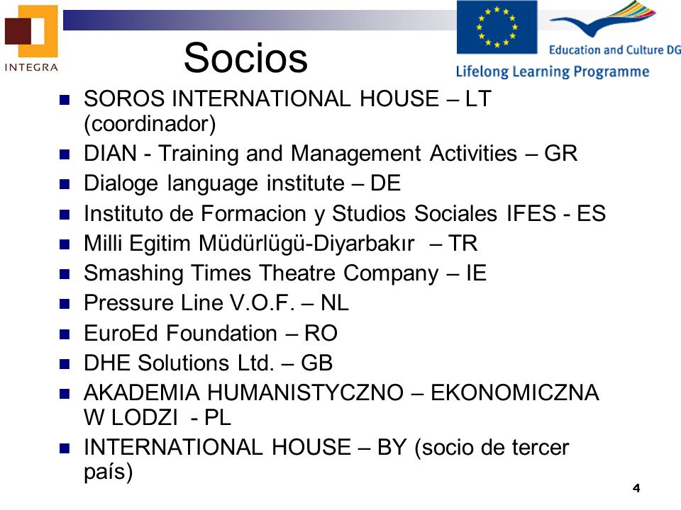Socios SOROS INTERNATIONAL HOUSE – LT (coordinador)