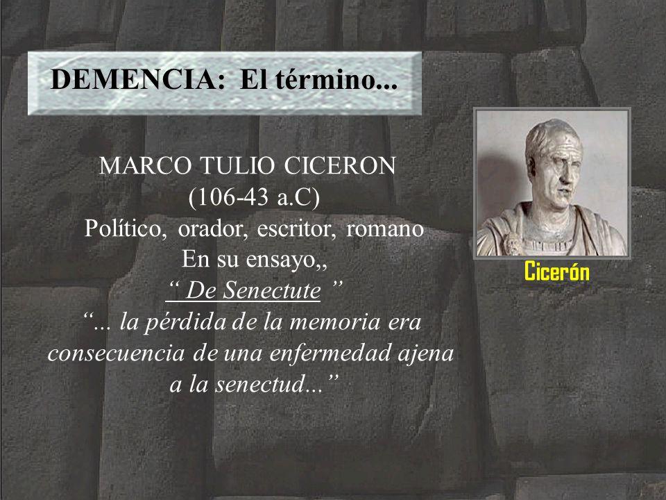 DEMENCIA: El término... MARCO TULIO CICERON (106-43 a.C)