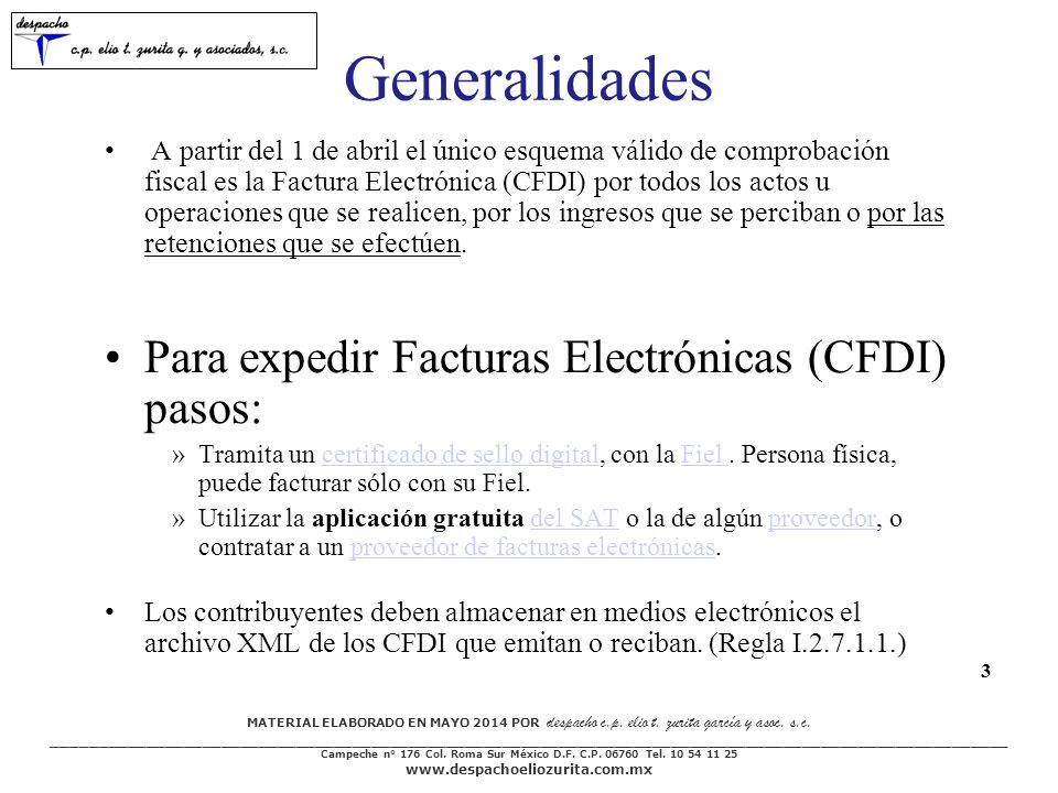 Generalidades Para expedir Facturas Electrónicas (CFDI) pasos: