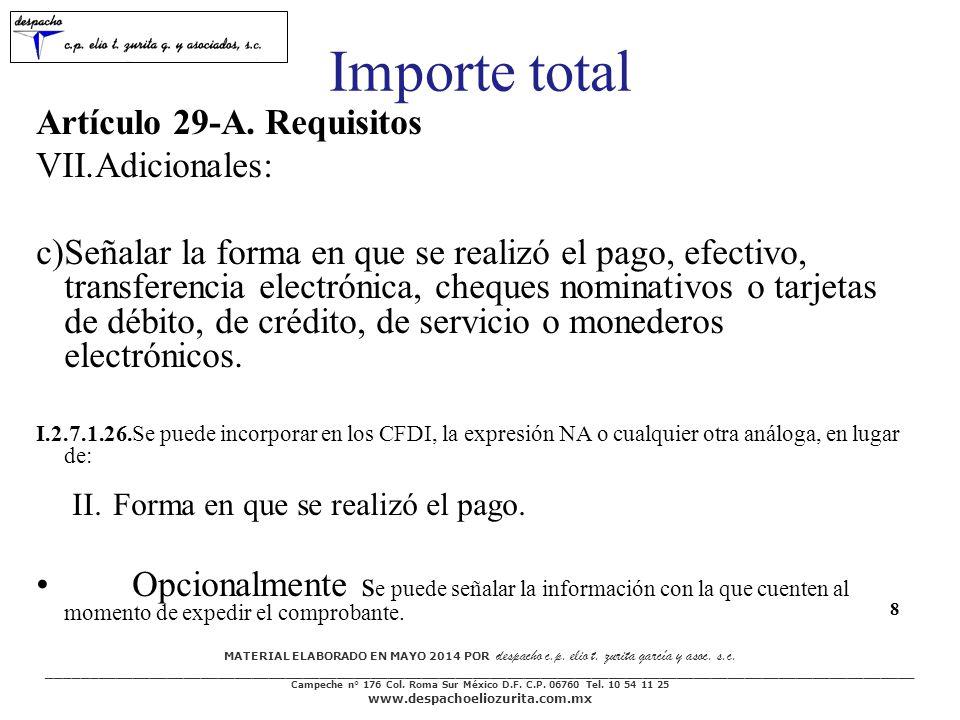 Importe total Artículo 29-A. Requisitos Adicionales: