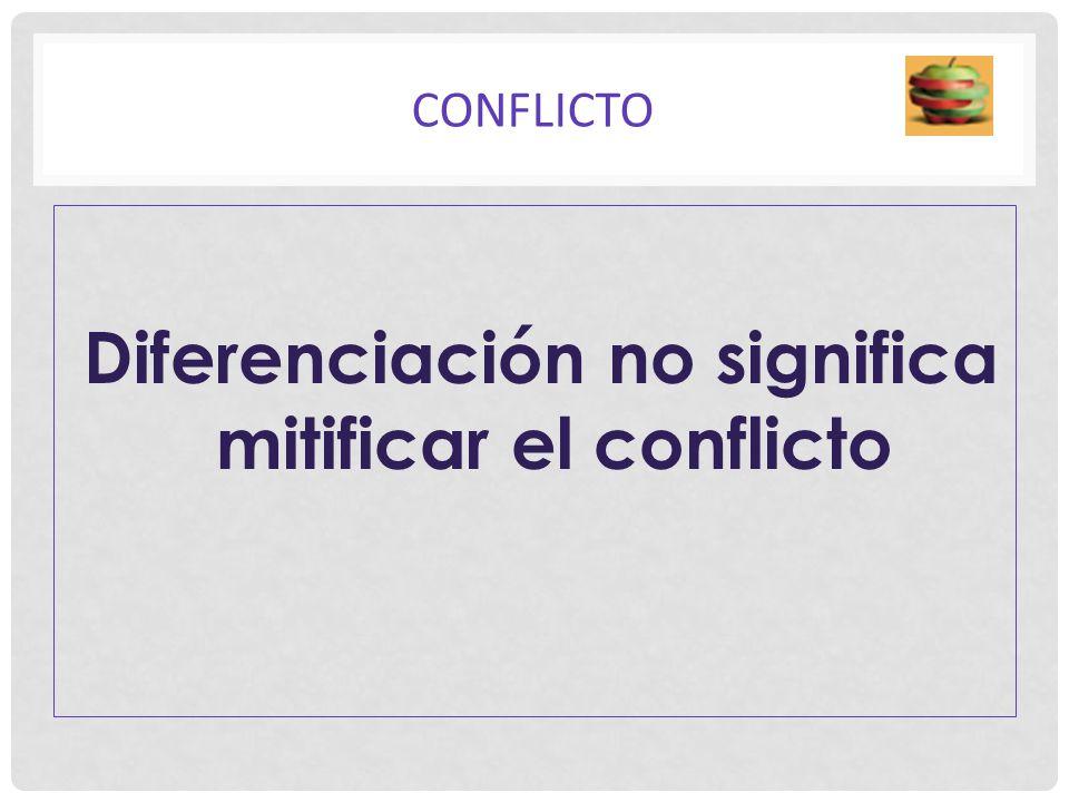 Diferenciación no significa mitificar el conflicto