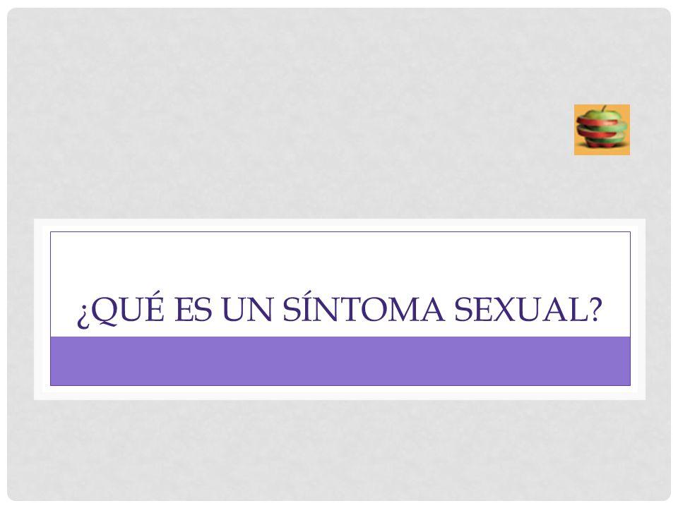 ¿QUÉ ES UN SÍNTOMA SEXUAL
