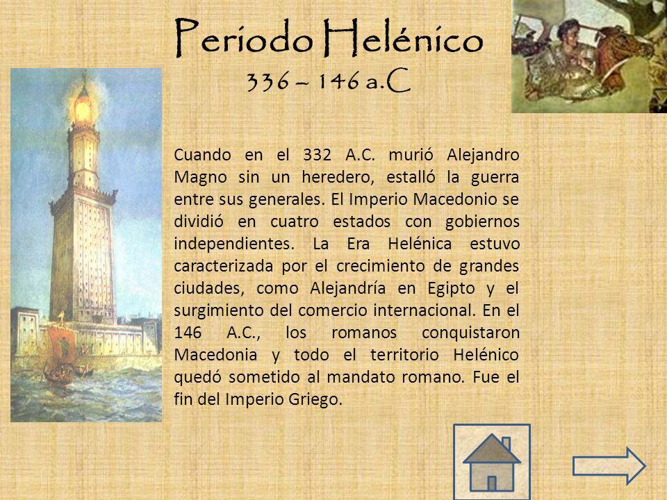 Periodo Helénico 336 – 146 a.C.