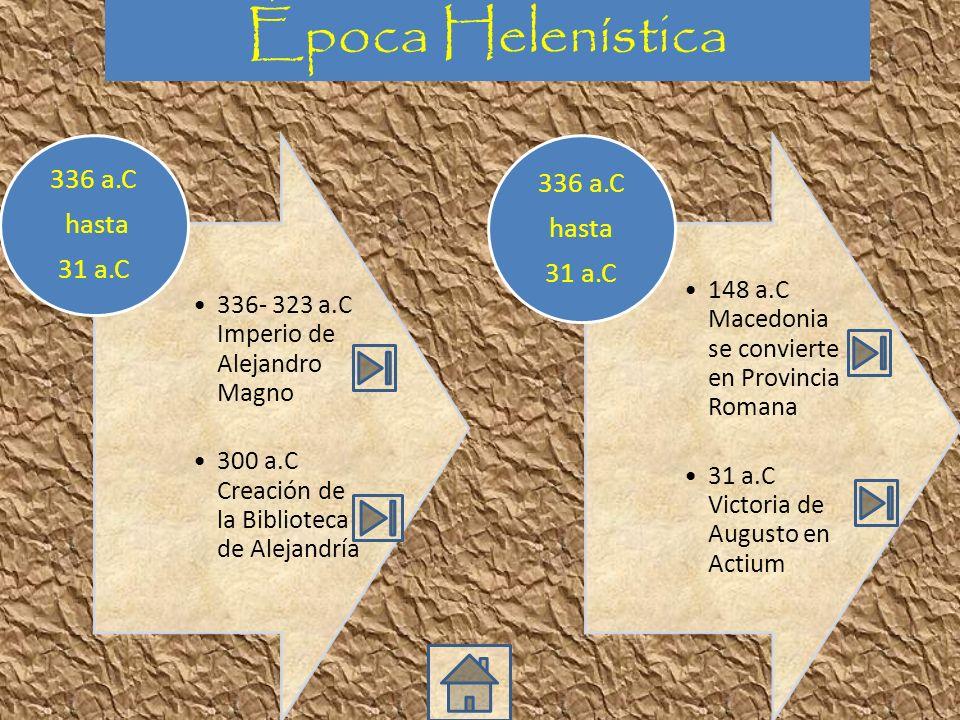 Época Helenística 336- 323 a.C Imperio de Alejandro Magno
