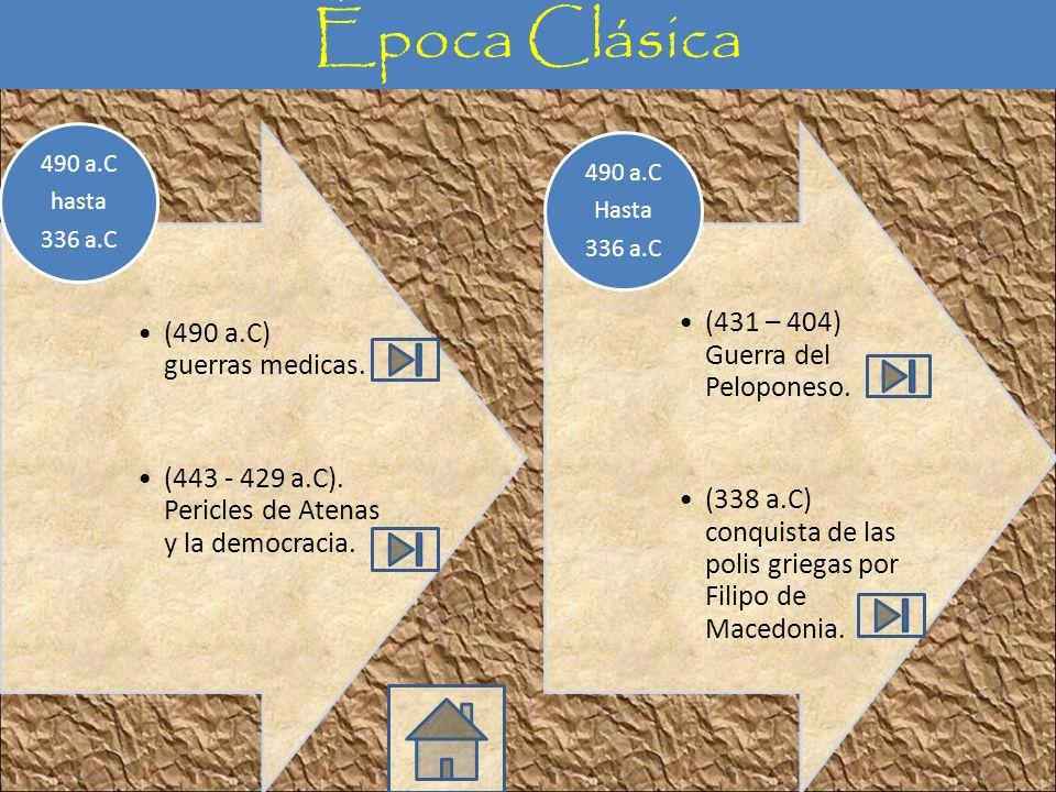 Época Clásica (490 a.C) guerras medicas.