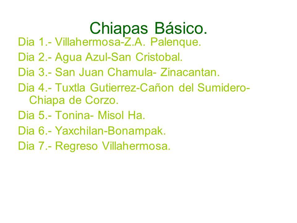 Chiapas Básico. Dia 1.- Villahermosa-Z.A. Palenque.