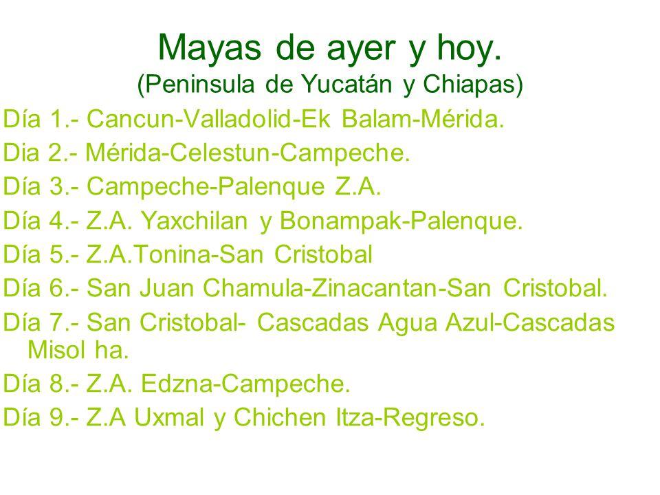 Mayas de ayer y hoy. (Peninsula de Yucatán y Chiapas)