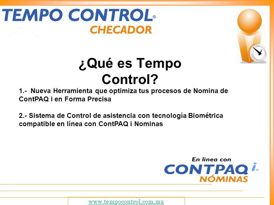 ¿Qué es Tempo Control 1.- Nueva Herramienta que optimiza tus procesos de Nomina de ContPAQ i en Forma Precisa.