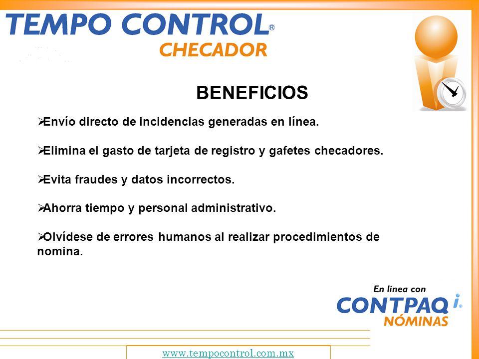 BENEFICIOS Envío directo de incidencias generadas en línea.